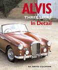 Alvis Three Litre in Detail 1950-67 by David Culshaw (Hardback, 2003)
