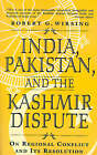 India, Pakistan, and the Kashmir Dispute: On Regional Conflict and its Resolution by Robert G. Wirsing (Paperback, 1998)