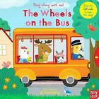 Sing Along with Me! The Wheels on the Bus by Nosy Crow Ltd (Board book, 2015)
