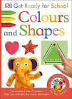 Get Ready for School Colours and Shapes by DK (Paperback, 2015)