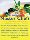 The Complete Master Chefs: 240 Recipes from the World's Top Chefs and Cookery Writers by Orion Publishing Co (Paperback, 1998)