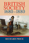 British Society 1680-1880: Dynamism, Containment and Change by Richard Price (Paperback, 1999)