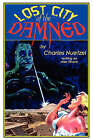 Lost City of the Damned by Charles Nuetzel (Paperback / softback, 2006)
