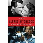 The Alfred Hitchcock Encyclopedia by Stephen Whitty (Hardback, 2016)