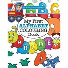 My First Alphabet Colouring Book ( Crazy Colouring for Kids) by Elizabeth James (Paperback, 2016)