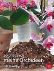 So pflege ich meine Orchideen von Jörn Pinske (2015, Taschenbuch)
