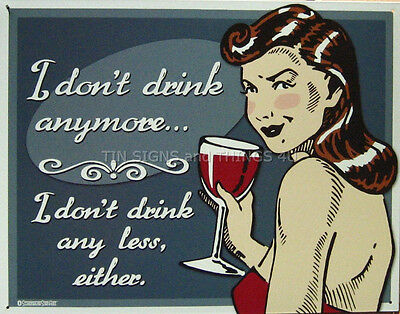 I Don't Drink Wine Anymore or any less TIN SIGN funny quote bar wall decor 1695