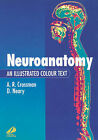 Neuroanatomy: An Illustrated Colour Text by David Neary, Alan R. Crossman (Paperback, 1995)