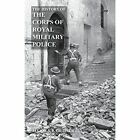 History of the Corps of Military Police by Major S F Crozier Mbe (Paperback / softback, 2014)