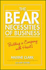 The Bear Necessities of Business: Building a Company with Heart by Maxine Clark, Amy Joyner (Paperback, 2007)