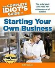 The Complete Idiot's Guide to Starting Your Own Business by Ed Paulson (Paperback / softback)