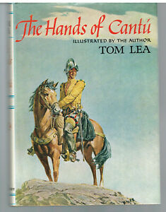 The-Hands-Of-Cantu-by-Tom-Lea-1964-1st-Ed-Vintage-Book