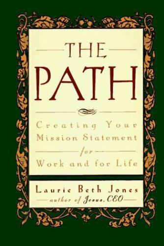 The Path Creating Your Mission Statement For Work And For Life By Laurie Beth Jones 1996 Hardcover For Sale Online Ebay