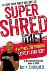 Super Shred the Big Results Diet: 4 Weeks 20 Pounds Lose it Faster! by Ian K. Smith (Paperback, 2015)
