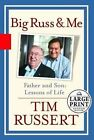 Big Russ and Me : Father and Son - Lessons of Life by Tim Russert (2004, Hardcover, Large Type)