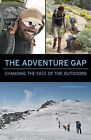 The Adventure Gap: Changing the Face of the Outdoors by James Edward Mills (Paperback / softback, 2014)