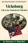 Vicksburg: Fall of the Confederate Gibraltar by Terrence Winschel (Paperback, 1999)