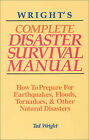 Wright's Complete Disaster Survival Manual by Ted Wright (Paperback)