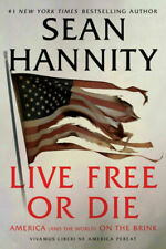 Live Free or Die : America (and the World) on the Brink by Sean Hannity (2020, Hardcover)