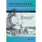 Hydrostatic Transmissions and Actuators: Operation, Modelling and Applications by Nariman Sepehri, Gustavo Koury Costa (Hardback, 2015)
