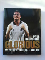 Paul Gascoigne Hand Signed Glorious: My World, Football and Me Book.