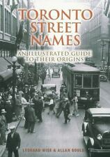 Toronto Street Names: An Illustrated Guide to Their Origins