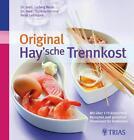 Original Hay'sche Trennkost von Thomas M. Heintze, Ludwig Walb und Peter Lehmann (2013, Taschenbuch)
