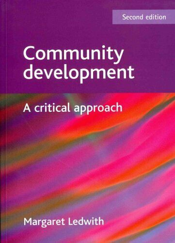Community development A critical approach by Margaret Ledwith 9781847426468
