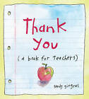 Thank You: (A Book for Teachers) by Sandy Gingras (Hardback, 2010)