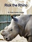 Rick the Rhino by Ross Cooper (Paperback, 2015)
