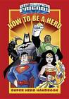 How to Be a Hero (DC Super Friends) by Courtney Carbone (Hardback, 2016)