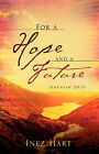 For a Hope and a Future by Inez Hart (Paperback / softback, 2008)