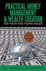 Practical Money Management & Wealth Creation for Youth and Young Adults by Ronald Hammond (Paperback / softback, 2002)