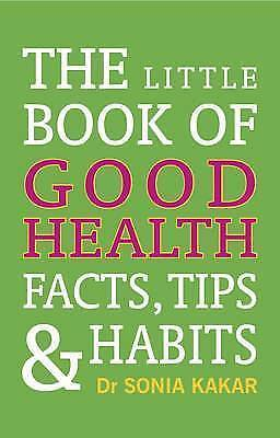 1 of 1 - The Little Book Of Good Health Facts,Tips & Habits,   By Sonia Kakar,     VG~P/B