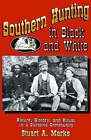 Southern Hunting in Black and White: Nature, History and Ritual in a Carolina Community by Stuart Marks (Paperback, 1992)