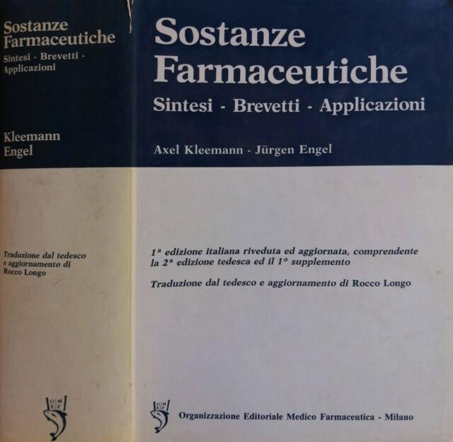 Sostanze Farmaceutiche. Sintesi- Brevetti- Applicazioni. Axel Kleemann e Jurgen