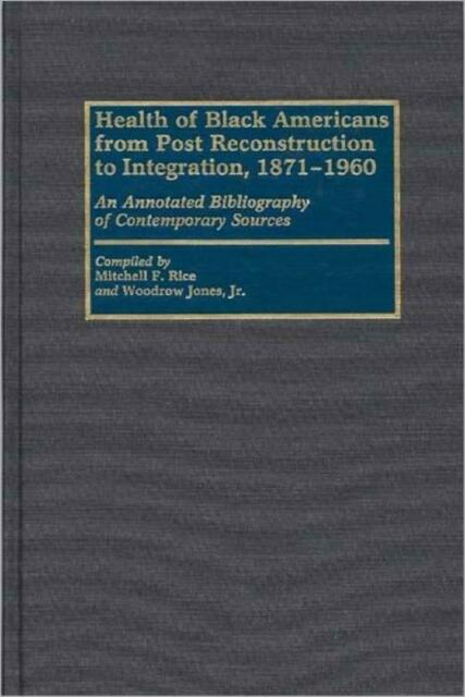Health Of Black Americans From Post-Reconstruction To Integration, 1871-196...