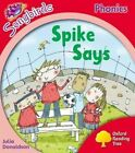 Songbirds Phonics: Level 4: Spike Says by Oxford Reading Tree (Paperback, 2012)