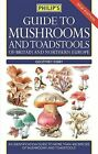 Philip's Guide to Mushrooms and Toadstools of Britain and Northern Europe by Geoffrey Kibby (Paperback, 2015)