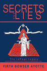 Secrets and Lies: The LePage Legacy by Firth Bowser Ayotte (Paperback, 2010)