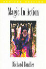 Magic in Action by Richard Bandler (Paperback, 1992)