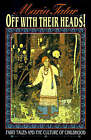 Off with Their Heads: Fairy Tales and the Culture of Childhood by Maria Tatar (Paperback, 1993)