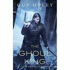 The Ghoul King: A Story of the Dreaming Cities by Guy Haley (Paperback / softback, 2016)
