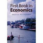 First Book in Economics 9781436344623 by Emanuel Polioudakis Hardcover