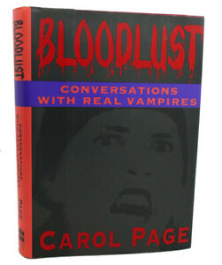 Carol Page BLOODLUST :   Conversations With Real Vampires 1st Edition 1st Printi