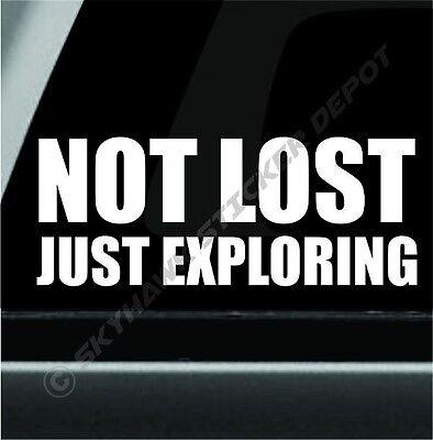 "Not Lost Just Exploring JDM Funny Vinyl Decal Sticker Car Window Bumper Wall 7/"""
