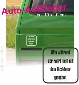 Bitte-nicht-mit-dem-Busfahrer-sprechen-Aufkleber-Sticker-VW-Bus-T1-T2-T3-T6