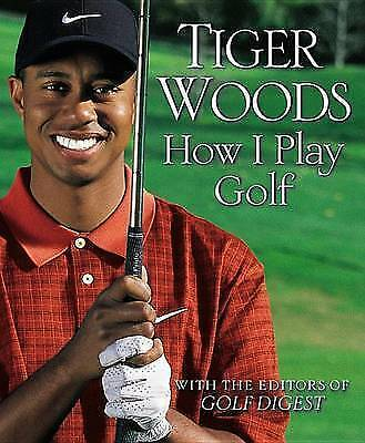 1 of 1 - How I Play Golf by Tiger Wood Hardcover