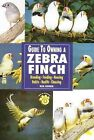 Guide to Owning a Zebra Finch by Rod Fischer (Paperback, 1997)
