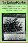The Enclosed Garden: Women and Community in the Evangelical South, 1830-1900 by Jean E. Friedman (Paperback, 1990)